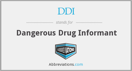 DDI - Dangerous Drug Informant