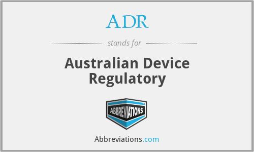 ADR - Australian Device Regulatory