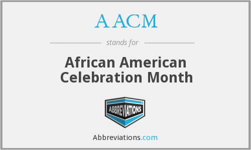 AACM - African American Celebration Month