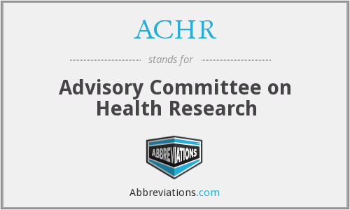 ACHR - Advisory Committee on Health Research