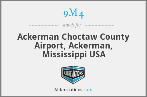 9M4 - Ackerman Choctaw County Airport, Ackerman, Mississippi USA