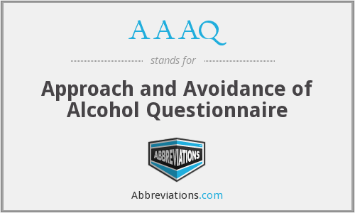 AAAQ - Approach and Avoidance of Alcohol Questionnaire