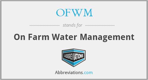 OFWM - On Farm Water Management