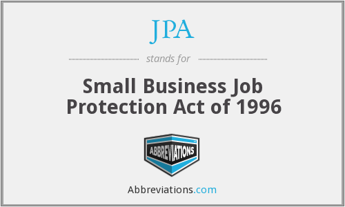 JPA - Small Business Job Protection Act of 1996