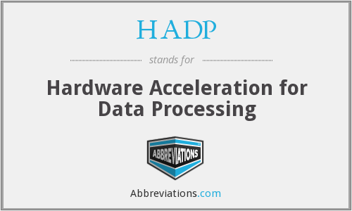 HADP - Hardware Acceleration for Data Processing