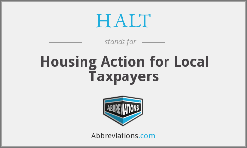 HALT - Housing Action for Local Taxpayers