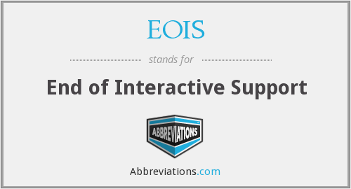 EOIS - End of Interactive Support