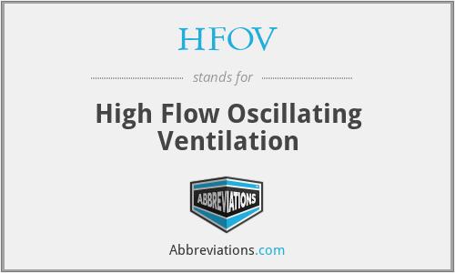 HFOV - High Flow Oscillating Ventilation