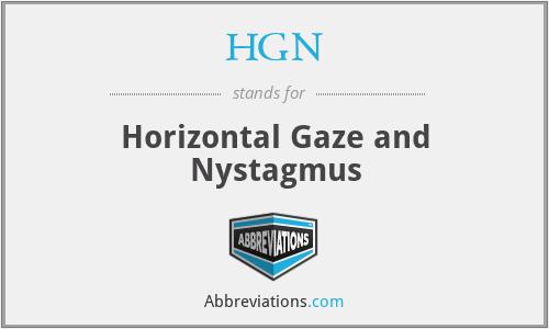 HGN - Horizontal Gaze and Nystagmus