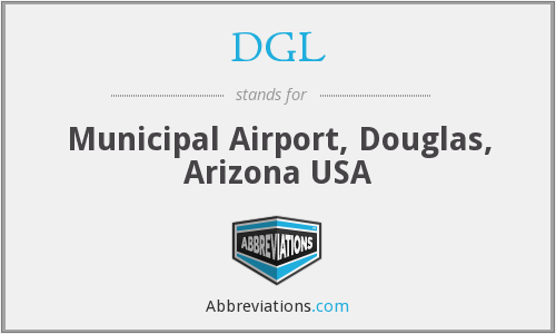 DGL - Municipal Airport, Douglas, Arizona USA
