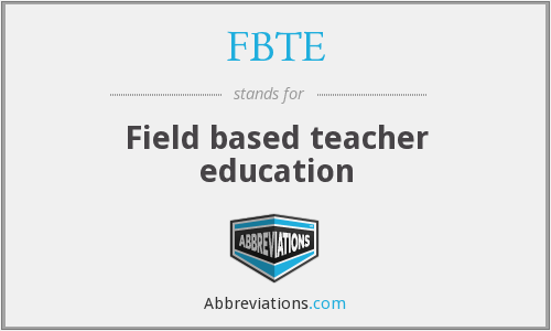 FBTE - Field based teacher education