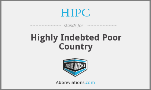 HIPC - Highly Indebted Poor Country