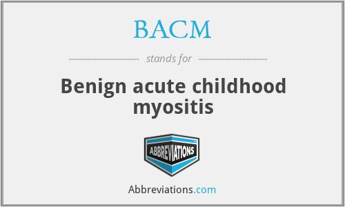 BACM - Benign acute childhood myositis