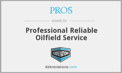 PROS - Professional Reliable Oilfield Service