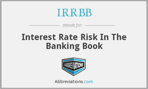 IRRBB - Interest Rate Risk In The Banking Book