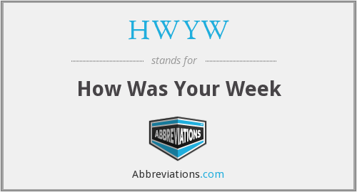 HWYW - How Was Your Week