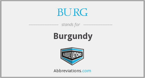 What does BURG stand for?