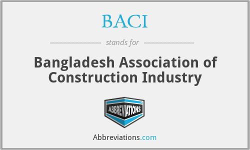 BACI - Bangladesh Association of Construction Industry