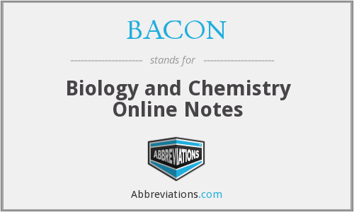 BACON - Biology and Chemistry Online Notes