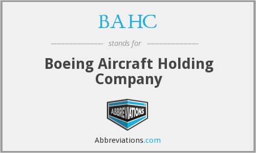 BAHC - Boeing Aircraft Holding Company