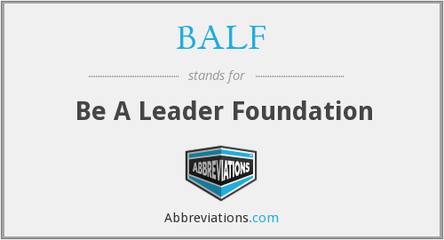 BALF - Be A Leader Foundation