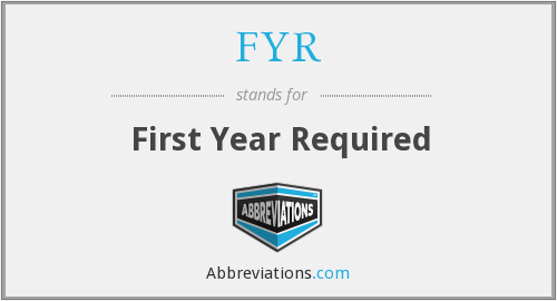 FYR - First Year Required