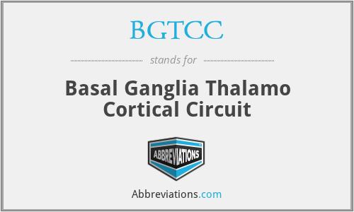 BGTCC - Basal Ganglia Thalamo Cortical Circuit