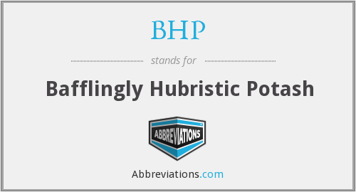 BHP - Bafflingly Hubristic Potash