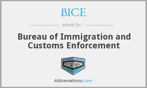 BICE - Bureau of Immigration and Customs Enforcement