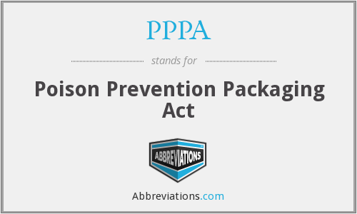 PPPA - Poison Prevention Packaging Act