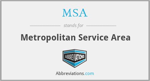 MSA - Metropolitan Service Area
