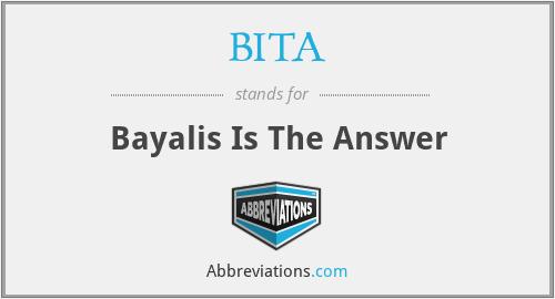 BITA - Bayalis Is The Answer