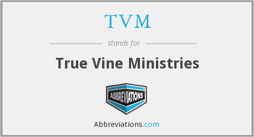 TVM - True Vine Ministries