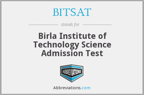 BITSAT - Birla Institute of Technology Science Admission Test