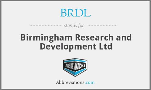BRDL - Birmingham Research and Development Ltd