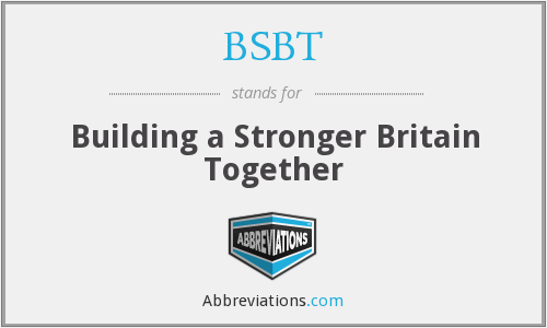 BSBT - Building a Stronger Britain Together