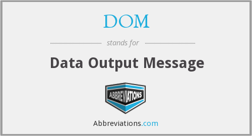 DOM - Data Output Message