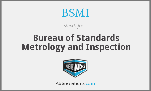 What does BSMI stand for?