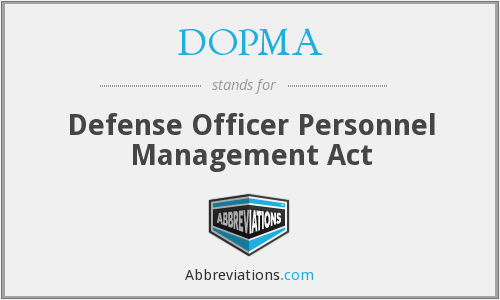 DOPMA - Defense Officer Personnel Management Act