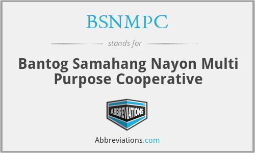 BSNMPC - Bantog Samahang Nayon Multi Purpose Cooperative