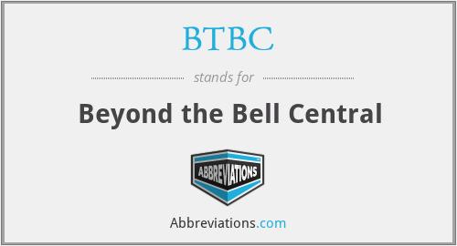 BTBC - Beyond the Bell Central