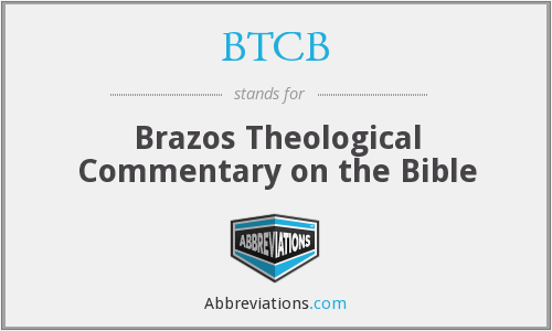 BTCB - Brazos Theological Commentary on the Bible