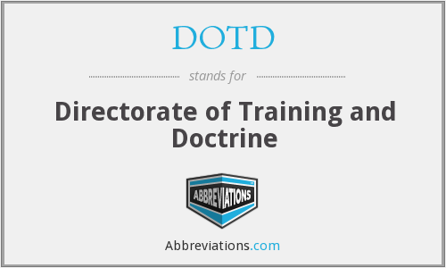 DOTD - Directorate of Training and Doctrine