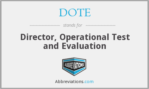 DOTE - Director, Operational Test and Evaluation