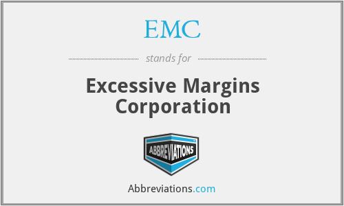 EMC - Excessive Margins Corporation
