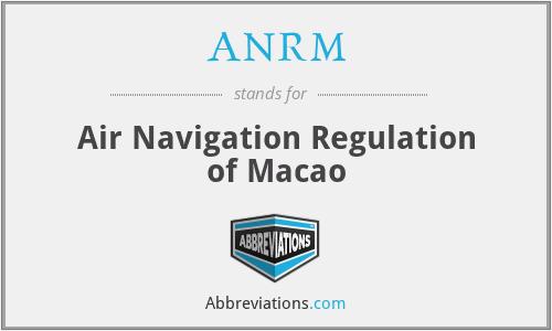 ANRM - Air Navigation Regulation of Macao