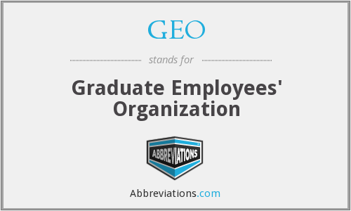 GEO - The Graduate Employees Organization