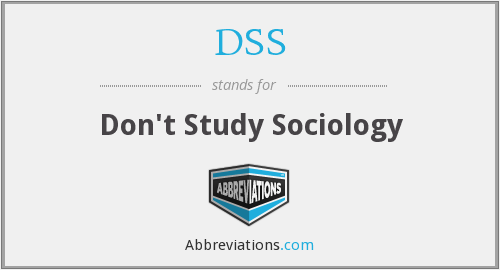 DSS - Don't Study Sociology