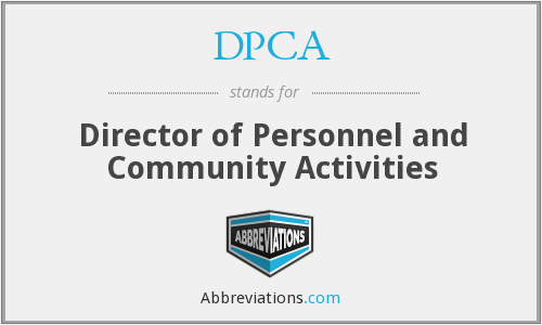 DPCA - Director of Personnel and Community Activities