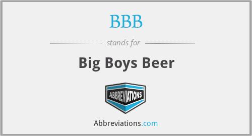 BBB - Big Boys Beer